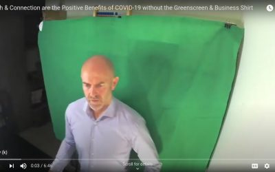 Truth & Connection are the Positive Benefits of COVID-19 without the Greenscreen & Business Shirt